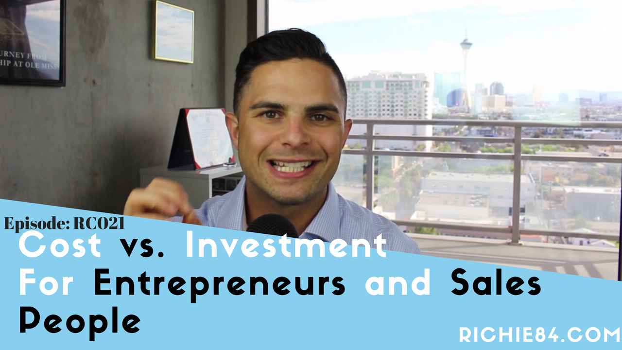 Cost vs Investment: For Entrepreneurs and Sales People | RC021