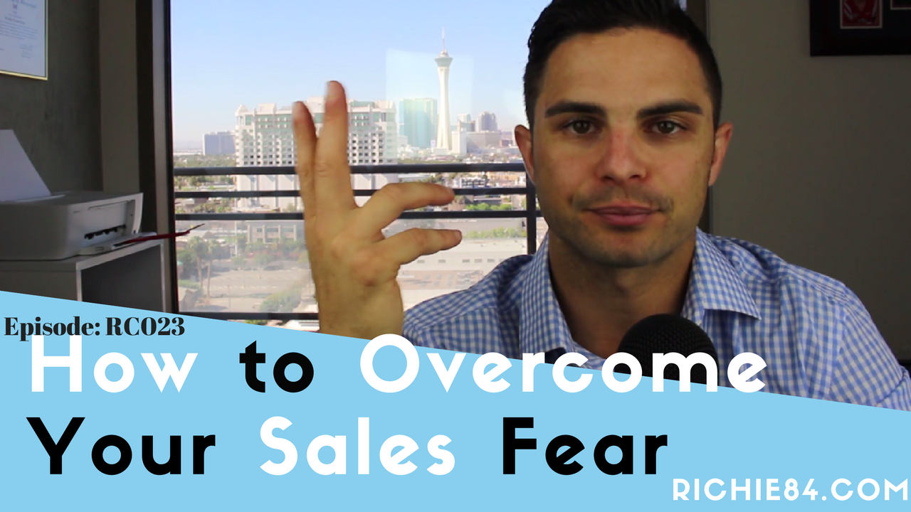 How to Overcome Your Sales Fear | RC023