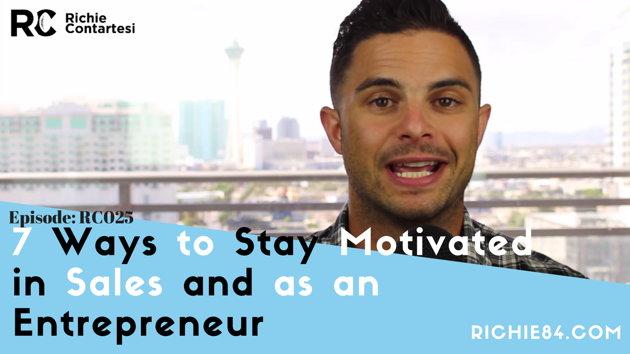 7 Ways to Stay Motivated in Sales and as an Entrepreneur | RC025