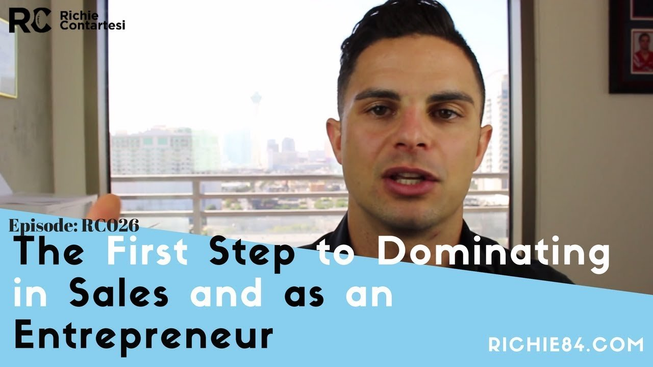 The First Step to Dominate Sales and as an Entrepreneur
